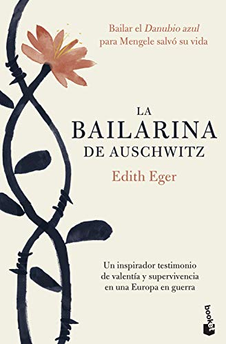 La bailarina de Auschwitz: Una inspiradora historia de valentía y supervivencia (Divulgación) por Edith Eger