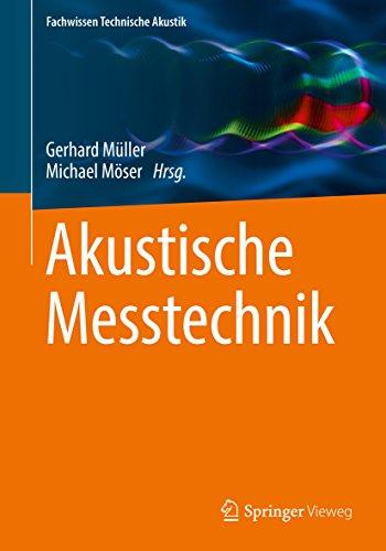Akustische Messtechnik (Fachwissen Technische Akustik)