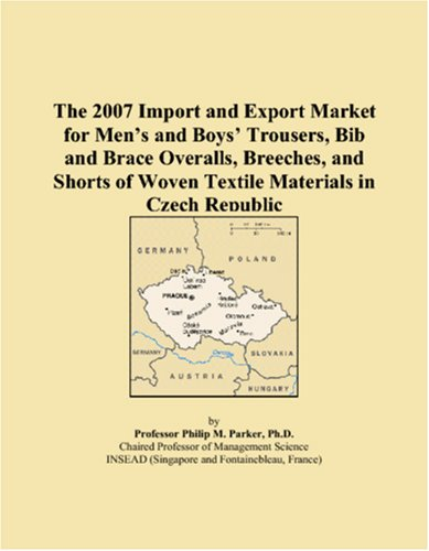 The 2007 Import and Export Market for Men�s and Boys� Trousers, Bib and Brace Overalls, Breeches, and Shorts of Woven Textile Materials in Czech Republic