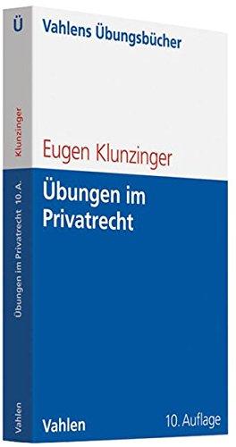 Übungen im Privatrecht: Übersichten, Fragen und Fälle zum Bürgerlichen, Handels-, Gesellschafts- und Arbeitsrecht