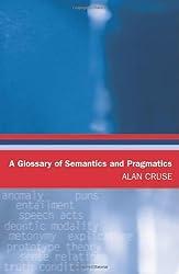 A Glossary of Semantics and Pragmatics (Glossaries in Linguistics)