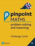 Year 6 Problem Solving and Reasoning Challenge Cards: Y6 Problem Solving and Reasoning (Pinpoint)