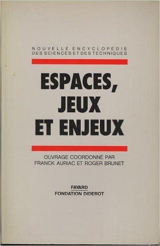 Espaces jeux et enjeux- ency. sc. techn. t04 par From FAYARD