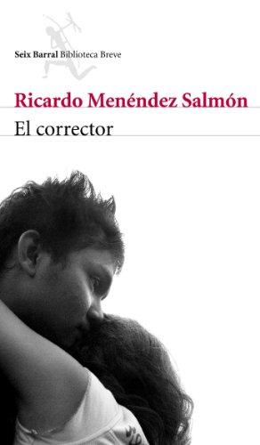 El corrector por Ricardo Menéndez Salmón