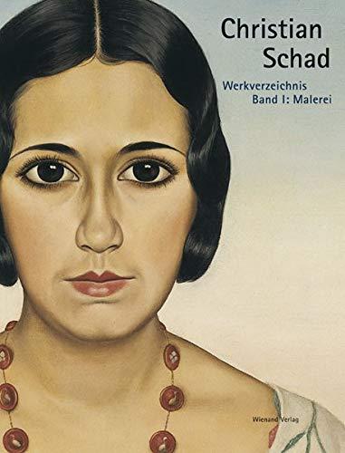 Christian Schad: Werkverzeichnis in 5 Bänden / Malerei (Band Für Malerei)