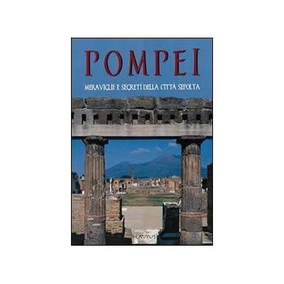Pompei. Immagini E Ricostruzioni Dell'antica Città Sepolta Del Vesuvio