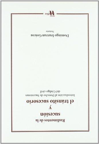 Rudimentos de la sucesión y el tránsito sucesorio: Introducción al Derecho de Sucesiones del Código Civil (O3pinión) por Domingo Irurzun