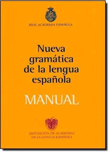 Nueva Gramatica de la Lengua Espanola. Manual by Real Academia Espaola (2010) Paperback