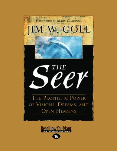 The Seer:: The Prophetic Power of Visions, Dreams, and Open Heavens