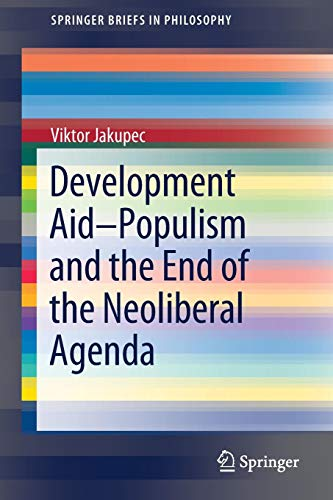 Development Aid-Populism and the End of the Neoliberal Agenda (SpringerBriefs in Philosophy) (Bücher Trade-in-programm)