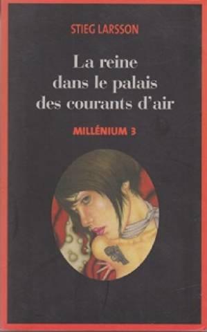 LA REINE DANS LE PALAIS DES COURANTS D'AIR Millénium 3