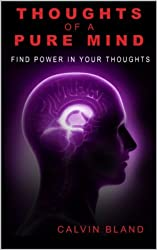 Thoughts of a pure mind: Find power in your thoughts (Poetry is power Book 1) (English Edition)