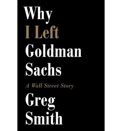 why-i-left-goldman-sachs-a-wall-street-story-author-greg-smith-oct-2012