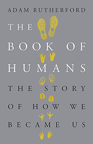 The Book of Humans: The Story of How We Became Us PDF Books