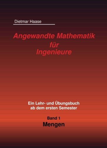Angewandte Mathematik fuer Ingenieure: Band1: Mengen