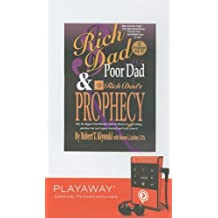 Rich Dad, Poor Dad & Rich Dad's Prophecy: Why the Biggest Stock Market Crash in History Is Still Coming... and How You Can Prepare Yourself and Profit