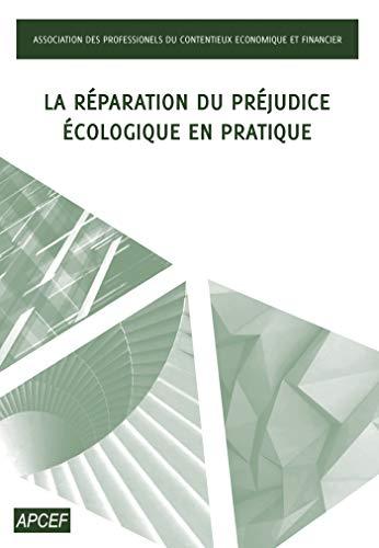 La réparation du préjudice écologique en pratique par  APCEF