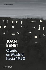 Otoño en Madrid hacia 1950 par Juan Benet