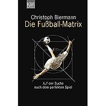 Die Fußball-Matrix: Auf der Suche nach dem perfekten Spiel
