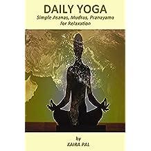 Daily Yoga: Simple Asanas, Mudras, Pranayama for Relaxation (English Edition)