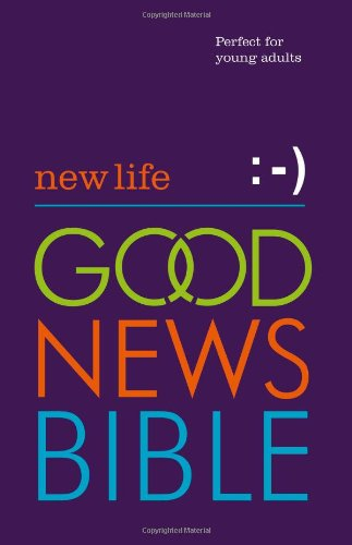 New Life Good News Bible (GNB): Perfect for young adults