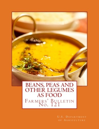 Beans Peas and Other Legumes As Food: Farmers' Bulletin No. 121