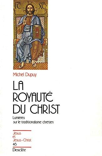 En ligne La royauté du Christ - Lumières sur le traditionalisme chrétien pdf ebook