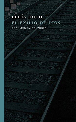 El exilio de Dios (Assaig) por Lluís Duch Álvarez
