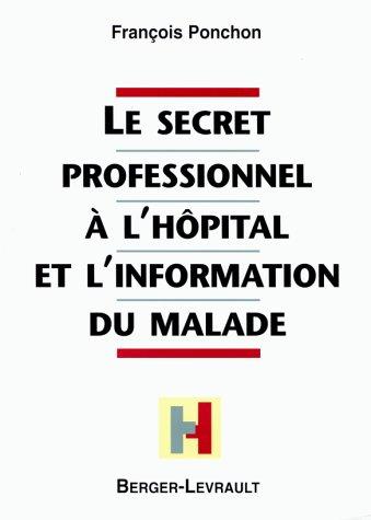Le secret professionnel à l'hôpital et l'information du malade