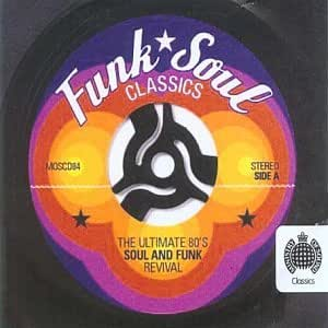 Funk soul classics the ultimate 80 39 s soul and funk for Funky house music classics