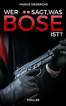 Wer sagt, was böse ist? (German Edition) by [Diederichs, Marius]
