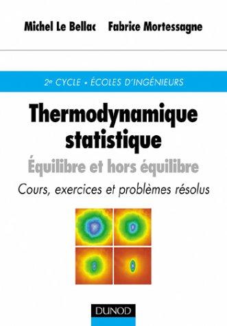 Thermodynamique statistique - Equilibre et hors équilibre - Cours, exercices et problèmes résolus