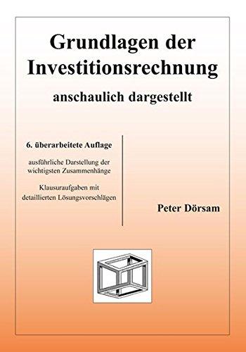 Grundlagen der Investitionsrechnung - anschaulich dargestellt