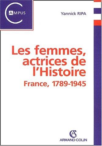 Les femmes, actrices de l'Histoire : France, 1789-1945