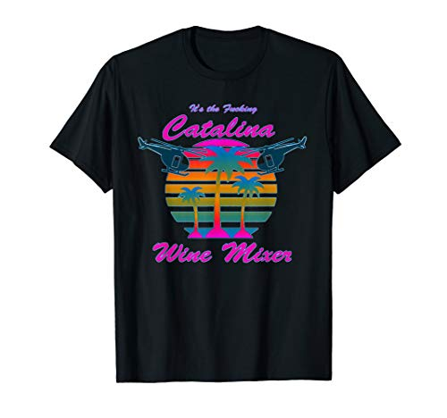 Catalina Wine Mixer (Funny Catalina Wine Mixer Gifts T-Shirt)