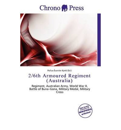 [ [ 2/6TH ARMOURED REGIMENT (AUSTRALIA) BY(KJELD, POLLUX VARISTE )](AUTHOR)[PAPERBACK]