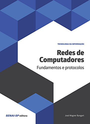 Redes de computadores: Fundamentos e protocolos (Tecnologia da Informação) (Computadoras De Redes)