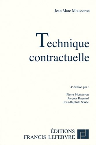 Technique contractuelle par Jean-Marc Mousseron, Pierre Mousseron, Jacques Raynard, Jean-Baptiste Seube