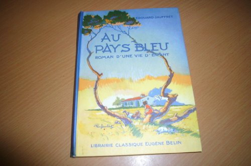 Au pays bleu, roman d'une vie d'enfant... Cours lmentaire