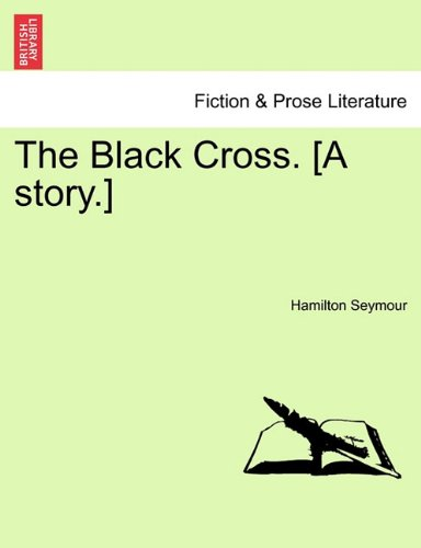 The Black Cross. [A story.]