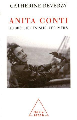 20 000 Lieues Mers - Anita Conti : 20 000 Lieues sur