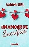 UN AMOUR DE SACRIFICE par Bel