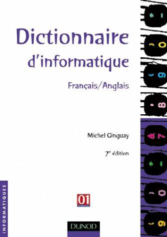 Dictionnaire d'informatique français/anglais par Michel Ginguay