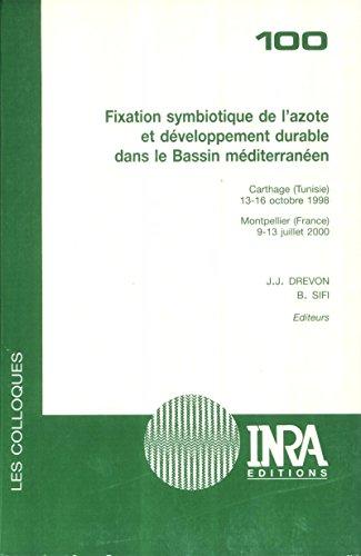 Fixation symbiotique de l'azote et développement durable dans le Bassin méditerranéen: Carthage (Tunisie), 13-16 octobre 1998 ; Montpellier (France), 9-13 juillet 2000 pdf epub