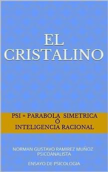 EL CRISTALINO: NORMAN GUSTAVO RAMIREZ MUÑOZ PSICOANALISTA  ENSAYO DE PSICOLOGIA de [psi = parabola SIMETRICA]