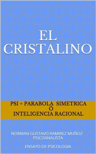 EL CRISTALINO: NORMAN GUSTAVO RAMIREZ MUÑOZ PSICOANALISTA ENSAYO DE PSICOLOGIA