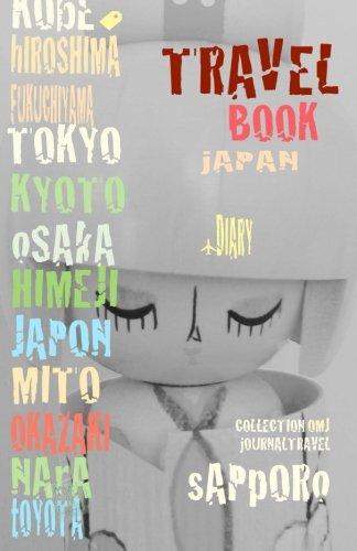 Travel book Japon: Travel journal. Traveler's notebook. Carnet de voyage Japon. Diary Traveling