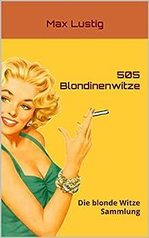 505 Blondinenwitze: Die blonde Witze Sammlung