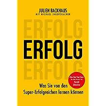 ERFOLG: Was Sie von den Super-Erfolgreichen lernen können