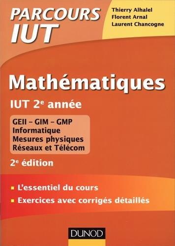 Mathmatiques IUT 2e anne - 2e d. - L'essentiel du cours, exercices avec corrigs dtaills
